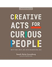 Creative Acts for Curious People: How to Think, Create, and Lead in Unconventional Ways (Stanford d.school Library)