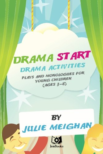 Drama Lessons - Drama Start! Drama Activities, Plays and Monologues for Young Children, Ages 3-8