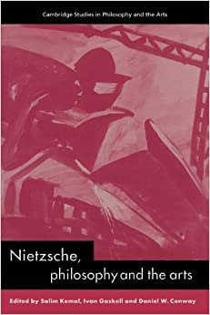 Nietzsche, Philosophy and the Arts (Cambridge Studies in Philosophy and the Arts) (2002-08-08)