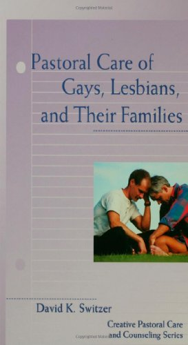 Pastoral Care of Gays, Lesbians, and Their Families (Creative Pastoral Care and Counseling) (Creative Pastoral Care & Counseling Series)