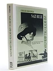 Nazi Rule and Dutch Collaboration: The Netherlands Under German Occupation, 1940-45
