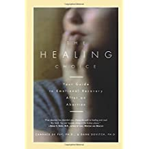 The Healing Choice: Your Guide to Emotional Recovery After an Abortion