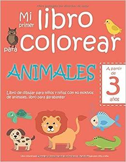 Mi Primer Libro Para Colorear Animales A Partir De 3 Años