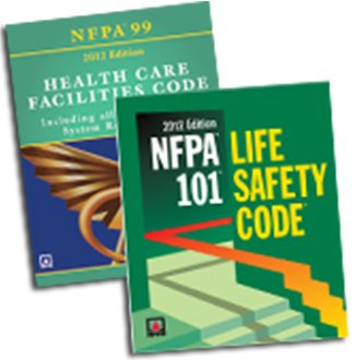 2012 NFPA 101: Life Safety Code and 2012 NFPA 99: Health Care Facilities Code Set