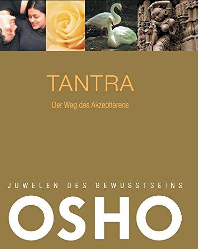 Tantra. Juwelen des Bewusstseins Taschenbuch – 19. September 2011 Osho Königsfurt-Urania 3868261141 LA9783868261141