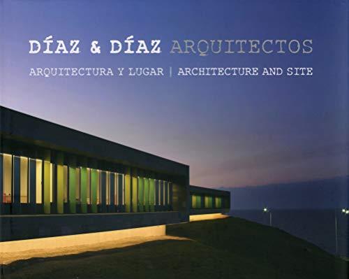 Architecture and Site Diaz & Diaz Arquitectos