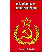 Quiz géant sur l'Union soviétique (French Edition)