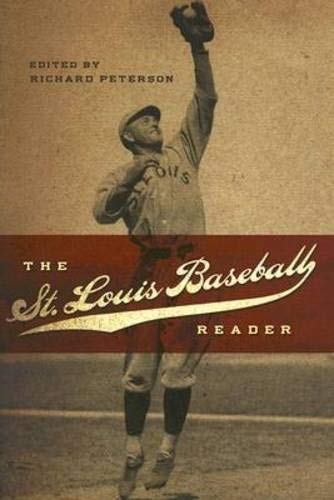 The St. Louis Baseball Reader (Sports and American Culture) - Louis Browns Baseball