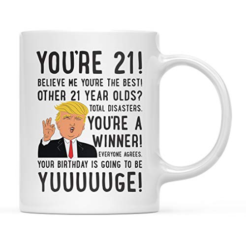 Andaz Press Funny President Donald Trump 11oz. Coffee Mug Birthday Gag Gift, You're 21! Yuuuuge Birthday, 1-Pack, 21st Birthday Present Ideas for Him Her Family Coworker Friend