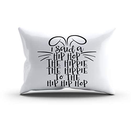 Moladika Throw Pillow Cover 12x24 Inch Lumbar Said Hip Hop Hippie Hippie Hip Cushion Home Decor Living Room Sofa Bedroom Office One Side Design Printed Pillowcase (Hip Hop A Hippie To The Hoppy)