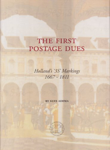 The First Postage Dues: Holland's 3S Markings 1667-1811