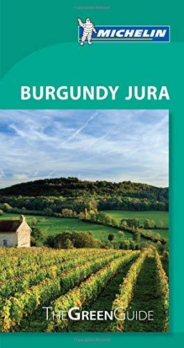 Michelin Green Guide Burgundy Jura: Travel Guide (Green Guide/Michelin) (Green Guides)