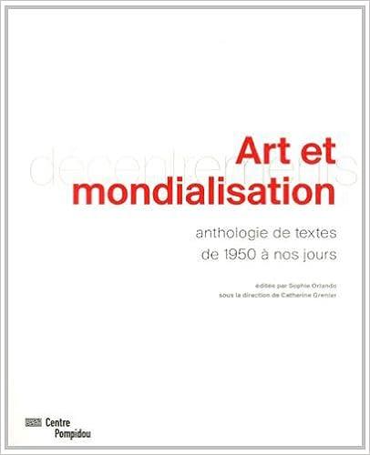 En ligne Art et mondialisation : Anthologie de textes de 1950 à nos jours pdf, epub ebook