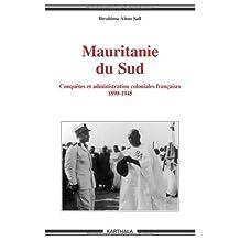 Mauritaine du Sud: Conquetes et Administration Coloniales Fr.1890