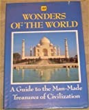 img - for Wonders of the World: A Guide to the Man-Made Treasures of Civilization book / textbook / text book