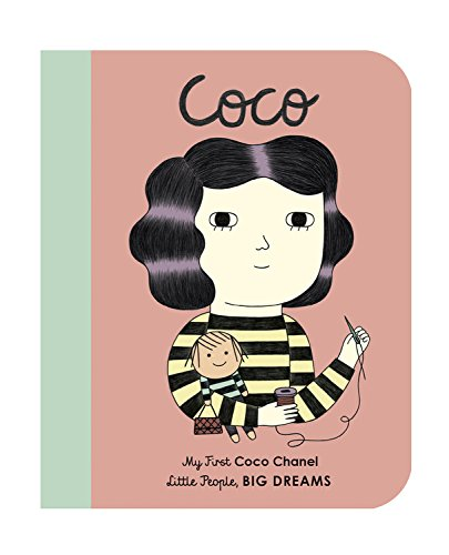 Download Coco Chanel: My First Coco Chanel (Little People, Big Dreams) pdf epub