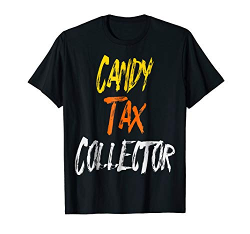 Funny Halloween | Candy Tax Collector T-Shirt