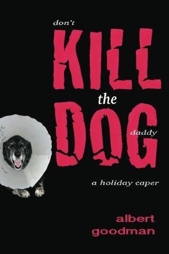 Kill the Dog: a holiday caper pdf