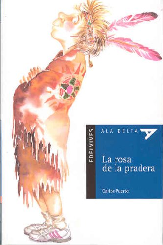 Download La rosa de la pradera/ The Rose of Prairie (Ala delta: serie azul/ Hang Gliding: Blue Series) (Spanish Edition) pdf
