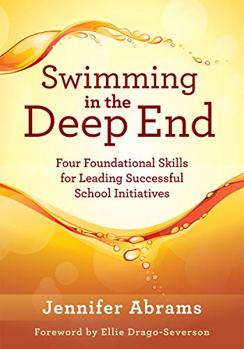 (Swimming in the Deep End: Four Foundational Skills for Leading Successful School Initiatives (Managing Change Through Strategic Planning and Effective Leadership) )