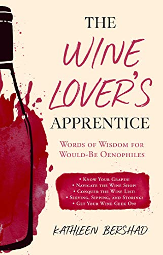 The Wine Lover's Apprentice: Words of Wisdom for Would-Be ()