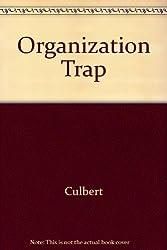 Organization Trap