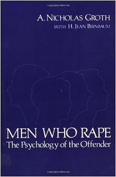 Men Who Rape: The Psychology Of The Offender por A. Nicholas Groth epub