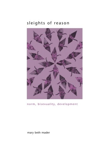 Sleights of Reason: Norm, Bisexuality, Development (SUNY Series in Gender Theory)