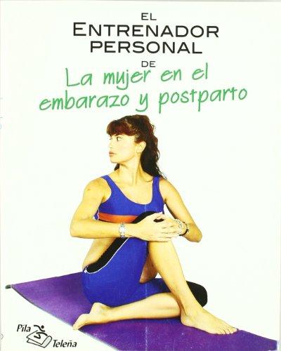 Entrenador personal de la mujer en el embarazo y postparto, el por Alvarez Barrio, Maria Jose
