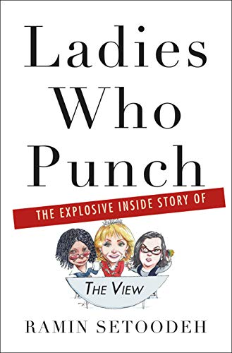 (Ladies Who Punch: The Explosive Inside Story of