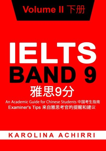 2: IELTS BAND 9 An Academic Guide for Chinese Students: Examiner's Tips Volume II (Volume 2)