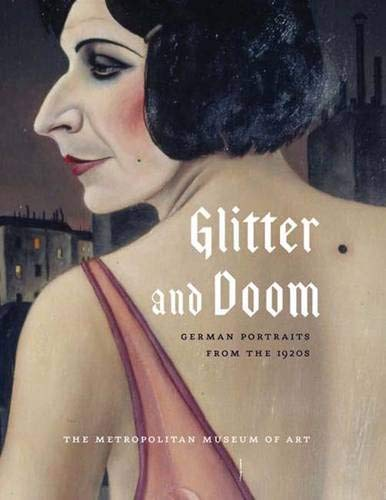 (Glitter And Doom: German Portraits from the 1920s (Metropolitan Museum of Art Publications))