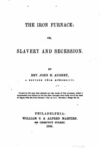 The iron furnace, or, Slavery and secession