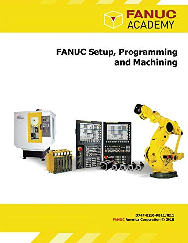FANUC Setup, Programming and Machining