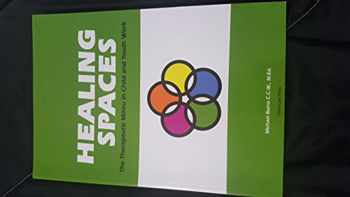 Healing Spaces: The Therapeutic Milieu in Child and Youth Work