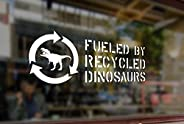 25 Centimeters Fueled by Recycled Dinosaurs T-rex Vinyl Stickers Funny Decals Bumper Car Auto Computer Laptop