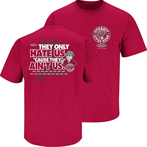 Alabama Football Fans. Dynasty Lives Here. They Only Hate Us Cus They Ain't Us. Crimson T Shirt (Sm-5X) (Short Sleeve, 2XL) -