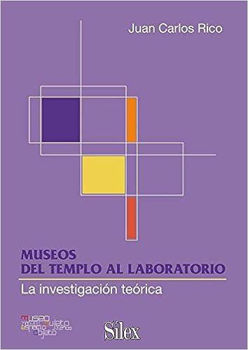 Museos: Del Templo Al Laboratorio por Juan Carlos Rico epub