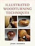 img - for Illustrated Woodturning Techniques book / textbook / text book
