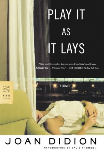 Play It As It Lays: A Novel (FSG Classics)