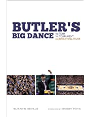 Butler's Big Dance: The Team, the Tournament, and Basketball Fever