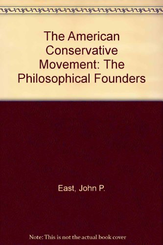 The American Conservative Movement: The Philosophical Founders