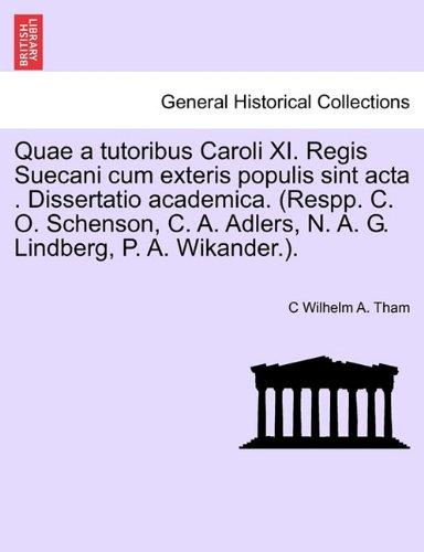 Download Quae a tutoribus Caroli XI. Regis Suecani cum exteris populis sint acta . Dissertatio academica. (Respp. C. O. Schenson, C. A. Adlers, N. A. G. Lindberg, P. A. Wikander.). (Latin Edition) ebook