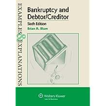 Examples & Explanations: Bankruptcy & Debtor Creditor, Sixth Edition