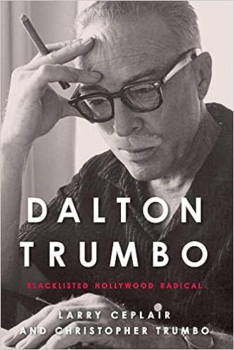 Dalton Trumbo: Blacklisted Hollywood Radical (Screen Classics)