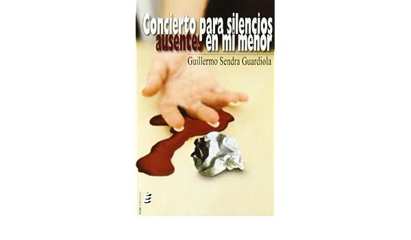 Concierto para silencios ausentes en Mi menor: 9788415160434: Amazon.com: Books