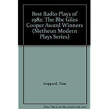Best Radio Plays of 1982: The Bbc Giles Cooper Award Winners (Metheun Modern Plays Series)