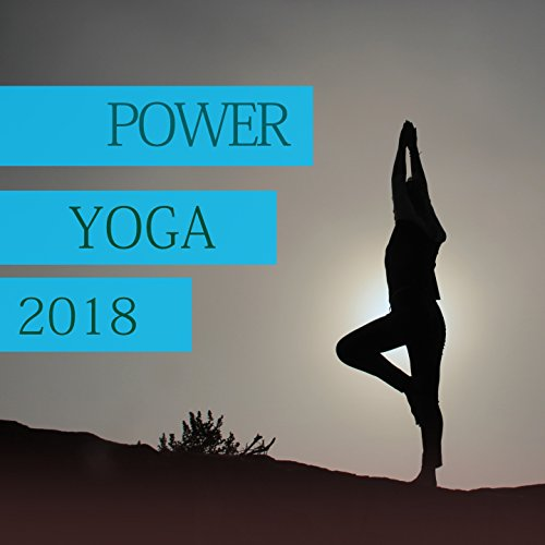 Power Yoga - 2018, Vol. 1 (Amazing Yoga Motivation - Music Vol Motivation 1