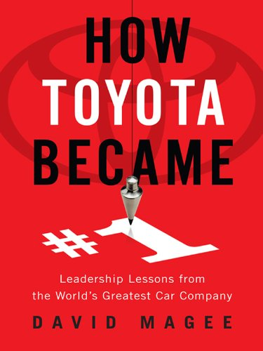 How Toyota Became #1: Leadership Lessons from the World's Greatest Car Company (Toyota Road Service)