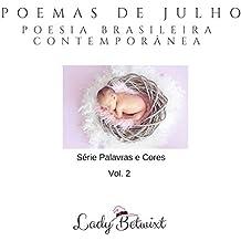 Poemas de Julho: Poesia Brasileira Contemporânea (Palavras e Cores Livro 2)